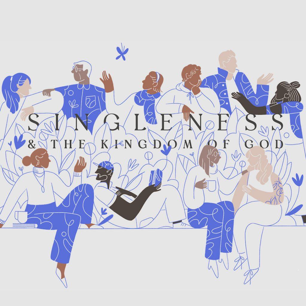 Singleness & the Kingdom of God